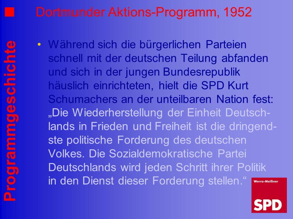 Programmgeschichte Dortmunder Aktions-Programm, 1952 Während sich die bürgerlichen Parteien schnell mit der deutschen Teilung abfanden und sich in der