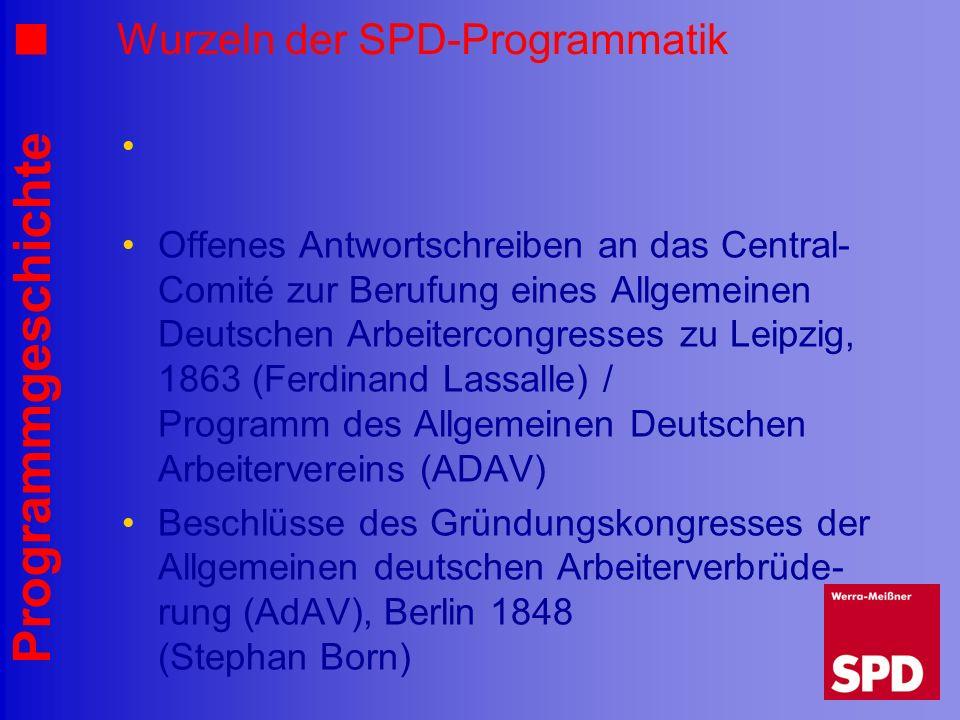 Programmgeschichte Wurzeln der SPD-Programmatik Offenes Antwortschreiben an das Central- Comité zur Berufung eines Allgemeinen Deutschen Arbeitercongr