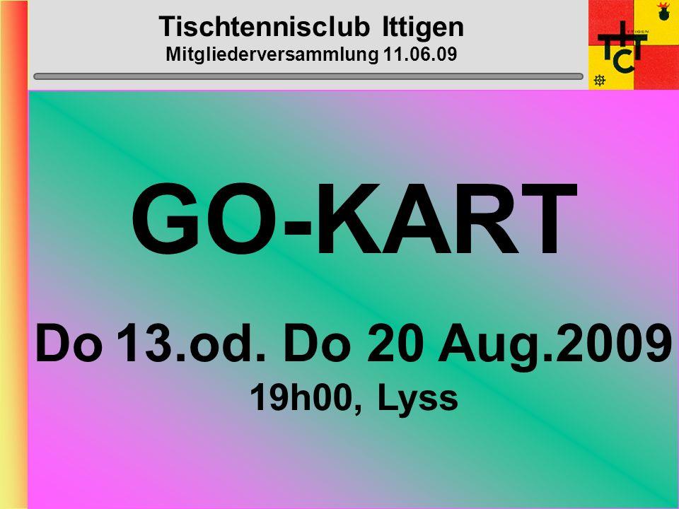 Tischtennisclub Ittigen Mitgliederversammlung 11.06.09 Bantiger-Cup Freitag, 05.