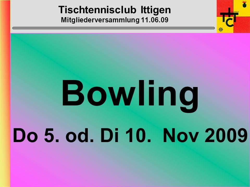 Tischtennisclub Ittigen Mitgliederversammlung 11.06.09 GO-KART Do 13.od. Do 20 Aug.2009 19h00, Lyss