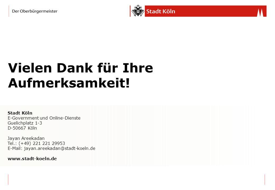 Stadt Köln E-Government und Online-Dienste Guelichplatz 1-3 D-50667 Köln Jayan Areekadan Tel.: (+49) 221 221 29953 E-Mail: jayan.areekadan@stadt-koeln
