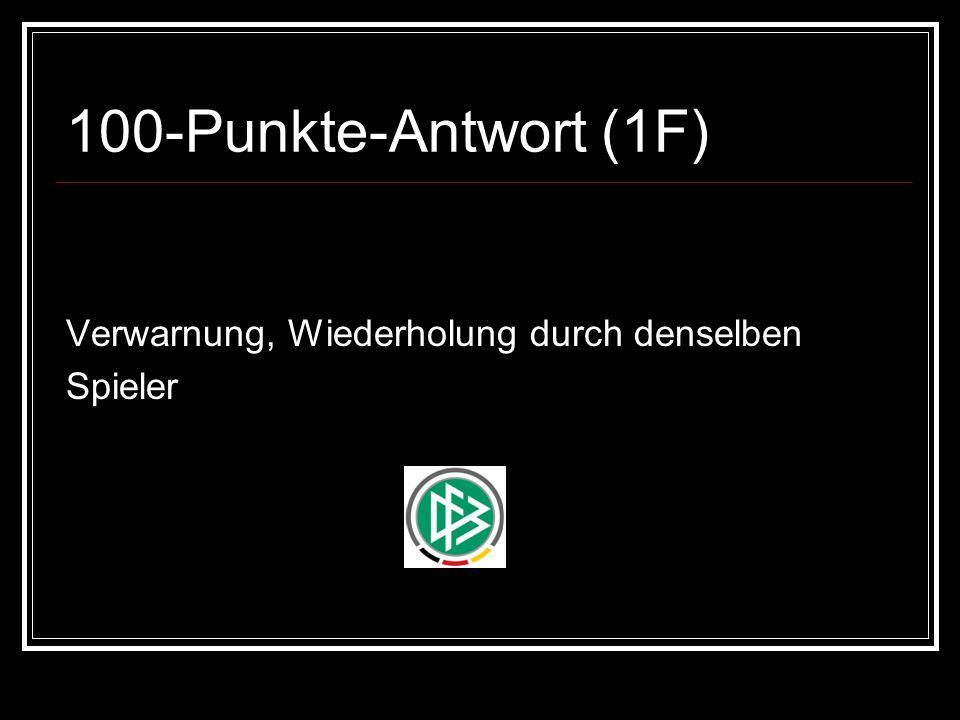 100-Punkte-Antwort (1F) Verwarnung, Wiederholung durch denselben Spieler