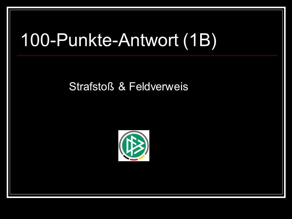 100-Punkte-Antwort (1B) Strafstoß & Feldverweis