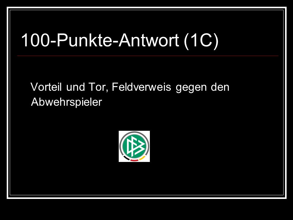 100-Punkte-Antwort (1C) Vorteil und Tor, Feldverweis gegen den Abwehrspieler