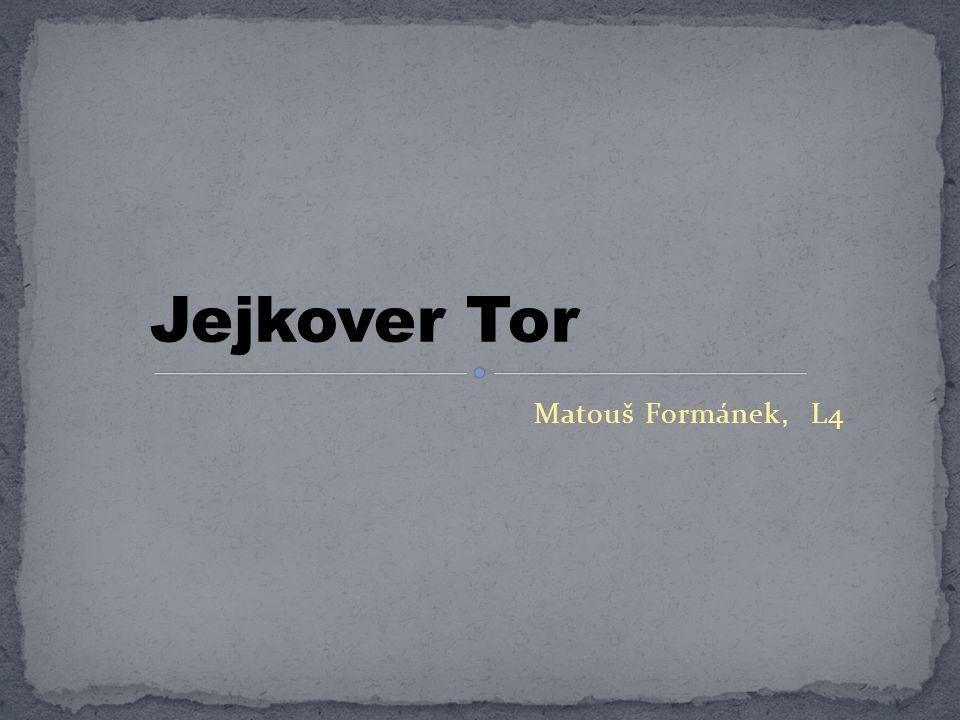 Matouš Formánek, L4 Jejkover Tor