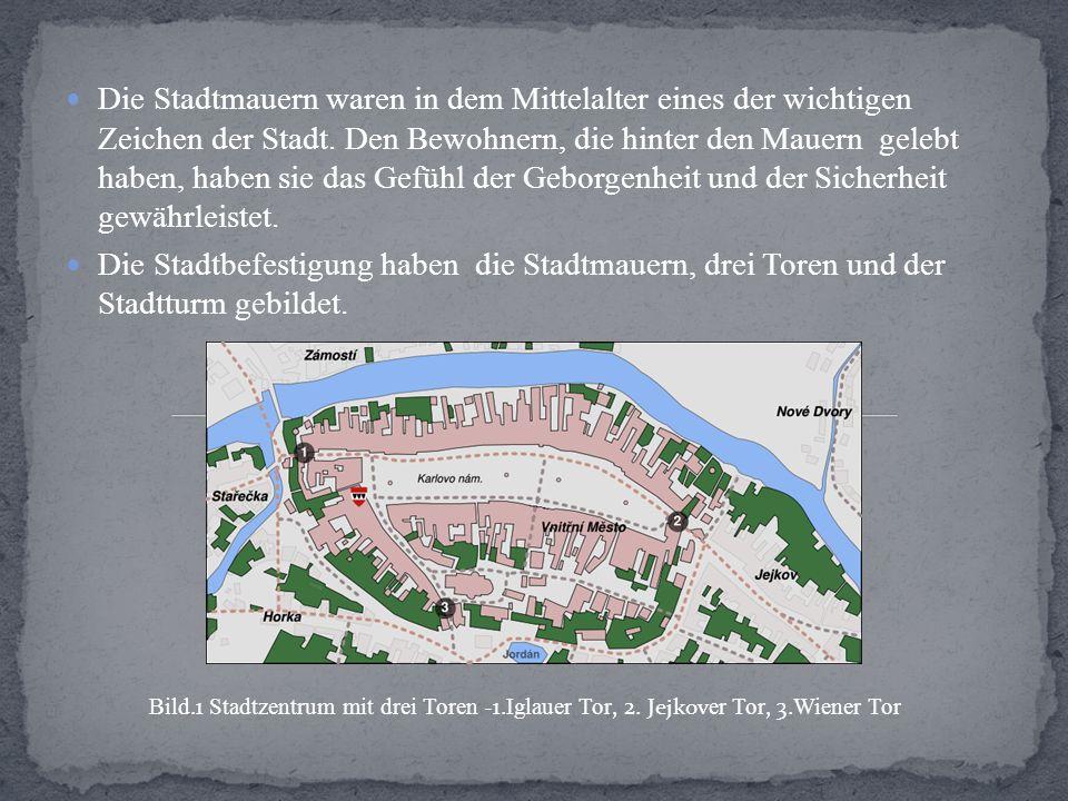 Mit der Befestigung wurden ebenfalls Vorstädte versehen, in die man durch kleine Tore hineintreten konnte.