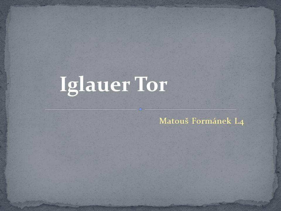 Matouš Formánek L4 Iglauer Tor