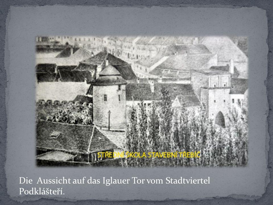 Die Aussicht auf das Iglauer Tor vom Stadtviertel Podklášteří.