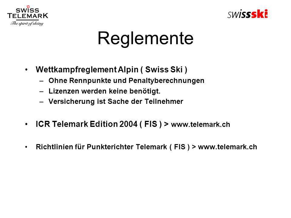 Reglemente Wettkampfreglement Alpin ( Swiss Ski ) –Ohne Rennpunkte und Penaltyberechnungen –Lizenzen werden keine benötigt. –Versicherung ist Sache de