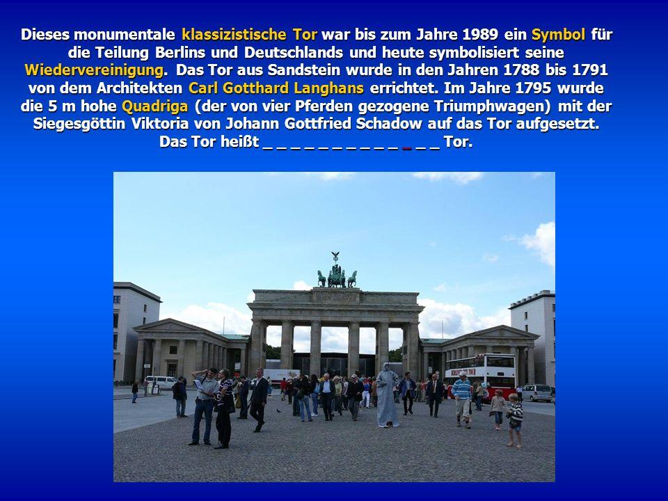 Dieses monumentale klassizistische Tor war bis zum Jahre 1989 ein Symbol für die Teilung Berlins und Deutschlands und heute symbolisiert seine Wiedervereinigung.