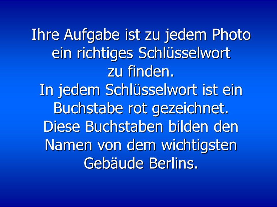 Der Reichstag Versuchen Sie möglichst viele Informationen über dieses Gebäude zu finden.