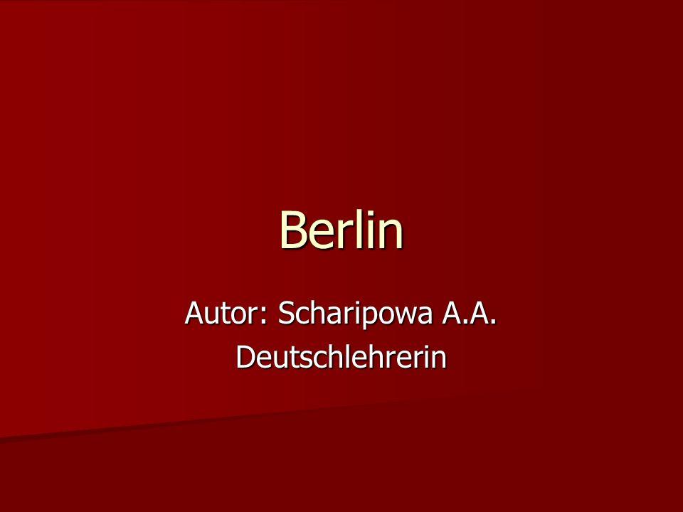 Berlin Autor: Scharipowa A.A. Deutschlehrerin