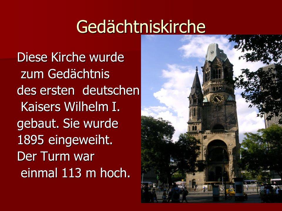 Gedächtniskirche Diese Kirche wurde zum Gedächtnis zum Gedächtnis des ersten deutschen Kaisers Wilhelm I. Kaisers Wilhelm I. gebaut. Sie wurde gebaut.