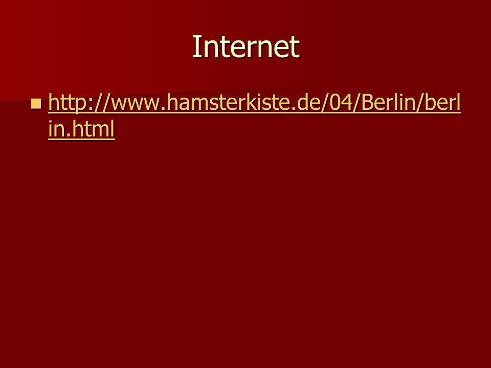 Internet http://www.hamsterkiste.de/04/Berlin/berl in.html http://www.hamsterkiste.de/04/Berlin/berl in.html http://www.hamsterkiste.de/04/Berlin/berl