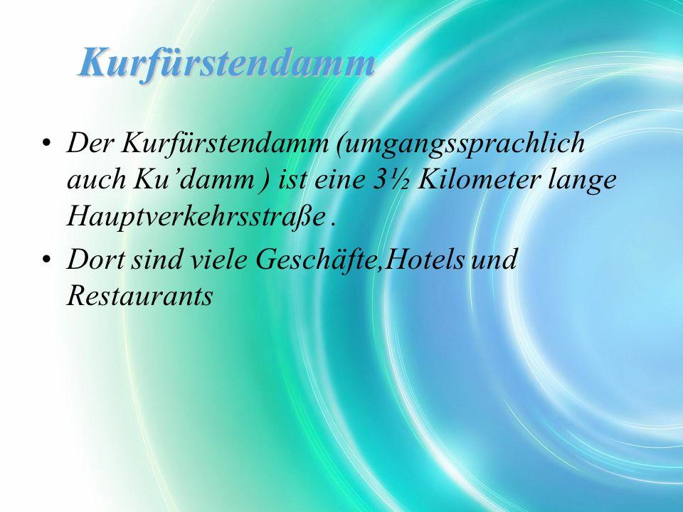 Kurfürstendamm Der Kurfürstendamm (umgangssprachlich auch Kudamm ) ist eine 3½ Kilometer lange Hauptverkehrsstraße.