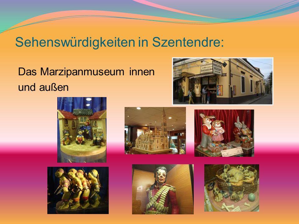 Sehenswürdigkeiten in Szentendre: Das Marzipanmuseum innen und außen