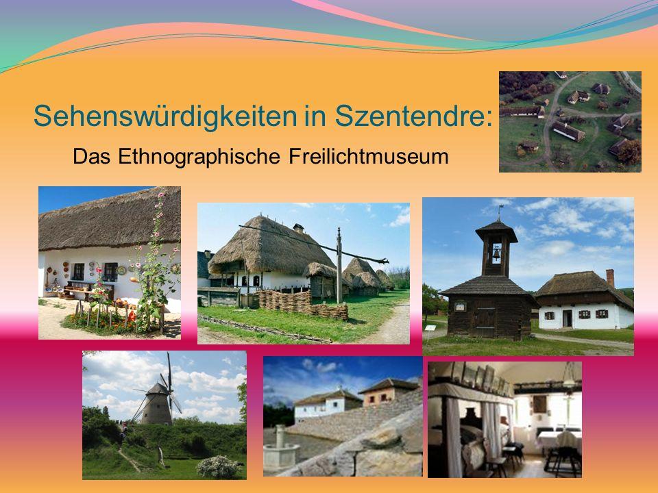 Sehenswürdigkeiten in Szentendre: Das Ethnographische Freilichtmuseum