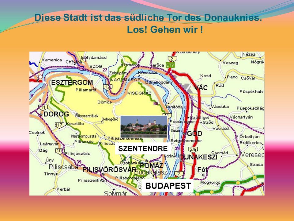 Szentendre ist das südliche Tor des Donaknies Lage: Diese Stadt liegt im südlichen Tor des Donaknies, auf der rechten Donauseite, wo der Piliser Kő-Berg und die Donau trifft.