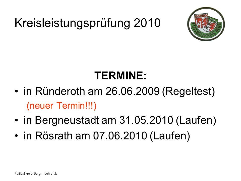 Fußballkreis Berg – Lehrstab Kreisleistungsprüfung 2010 ZIEL: zum evtl.