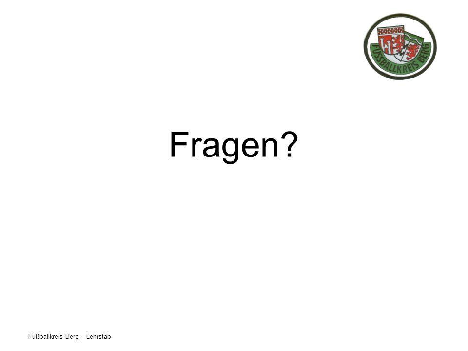 Fußballkreis Berg – Lehrstab Fragen?