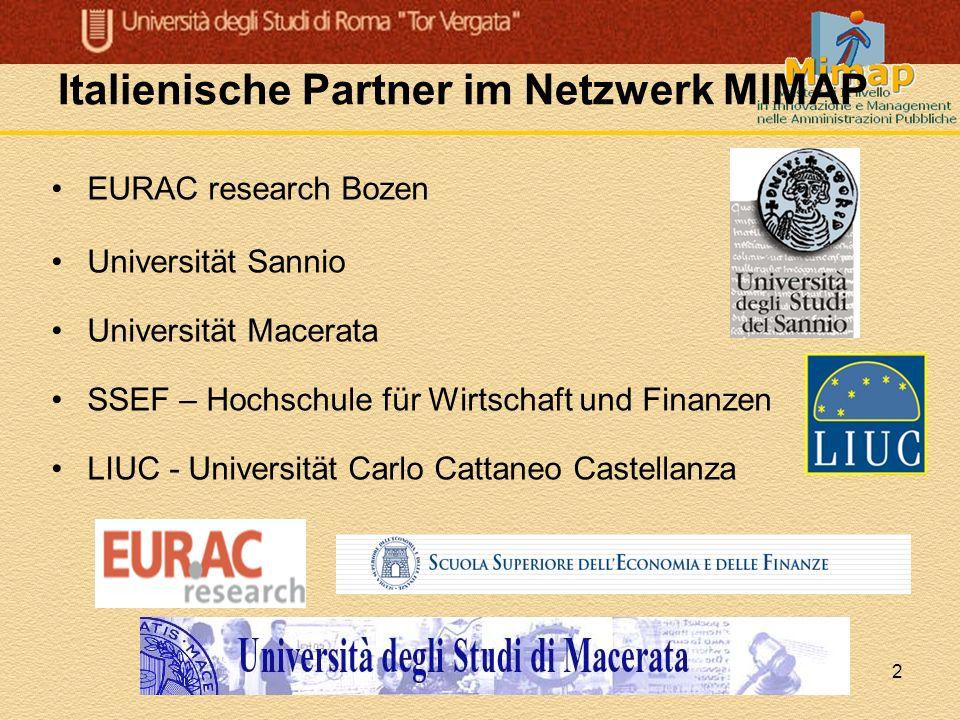 2 Italienische Partner im Netzwerk MIMAP EURAC research Bozen Universität Sannio Universität Macerata SSEF – Hochschule für Wirtschaft und Finanzen LI