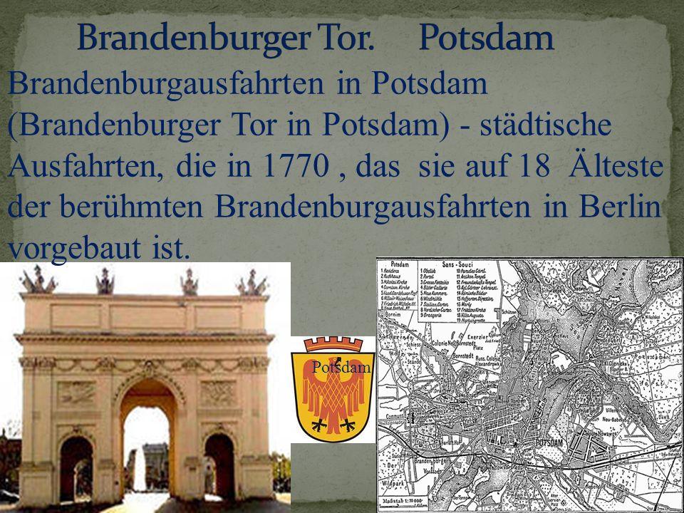 Potsdam Brandenburgausfahrten in Potsdam (Brandenburger Tor in Potsdam) - städtische Ausfahrten, die in 1770, das sie auf 18 Älteste der berühmten Bra