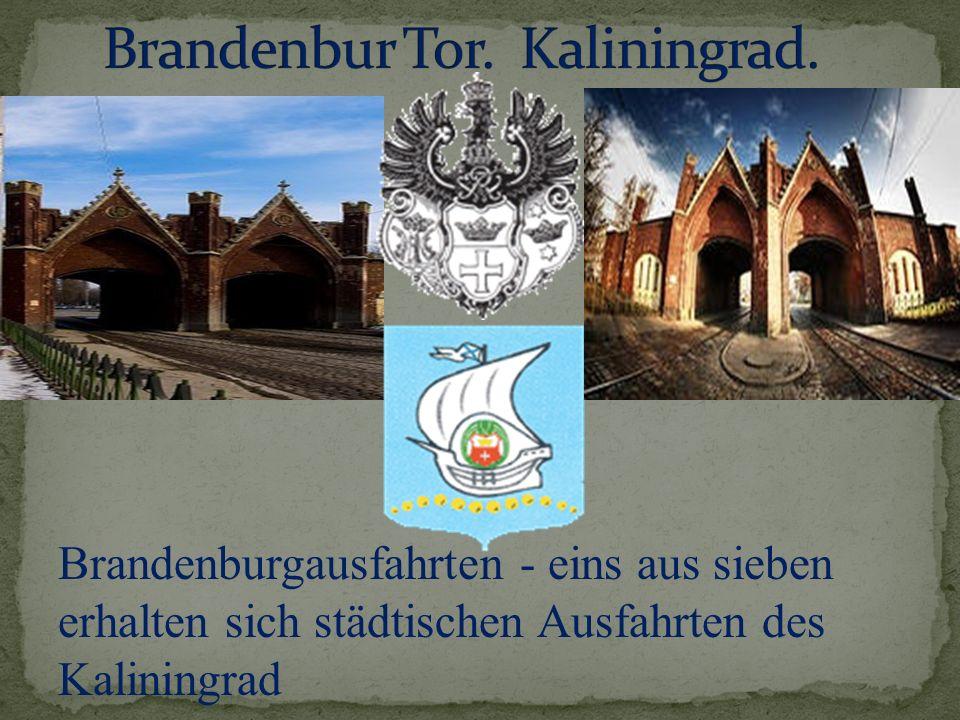 Brandenburgausfahrten - eins aus sieben erhalten sich städtischen Ausfahrten des Kaliningrad