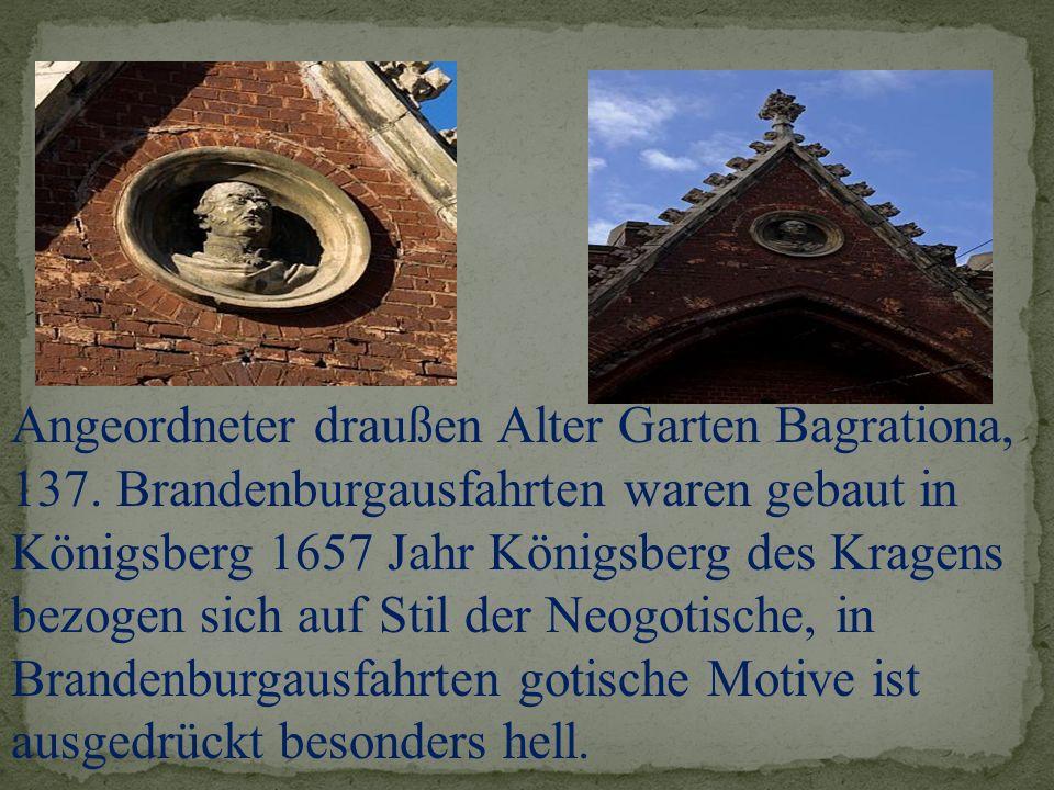 Angeordneter draußen Аltеr Gаrten Bаgrаtiоnа, 137. Brandenburgausfahrten waren gebaut in Königsberg 1657 Jahr Königsberg des Kragens bezogen sich auf