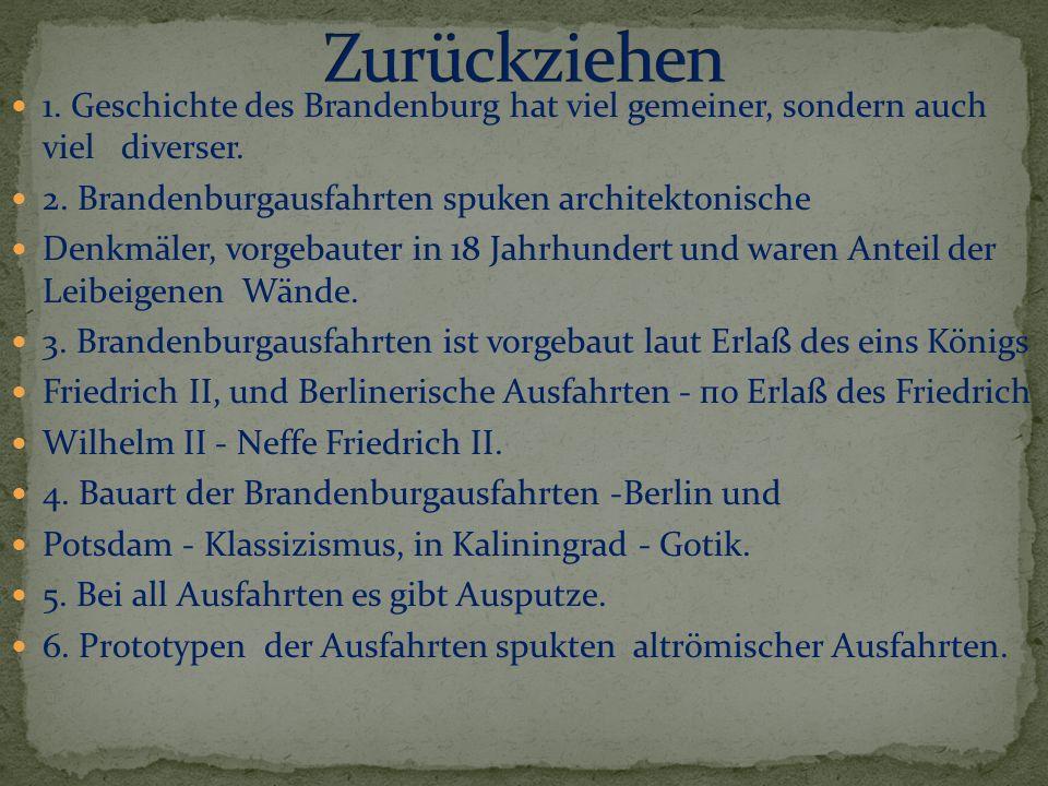 1. Geschichte des Brandenburg hat viel gemeiner, sondern auch viel diverser. 2. Brandenburgausfahrten spuken architektonische Denkmäler, vorgebauter i