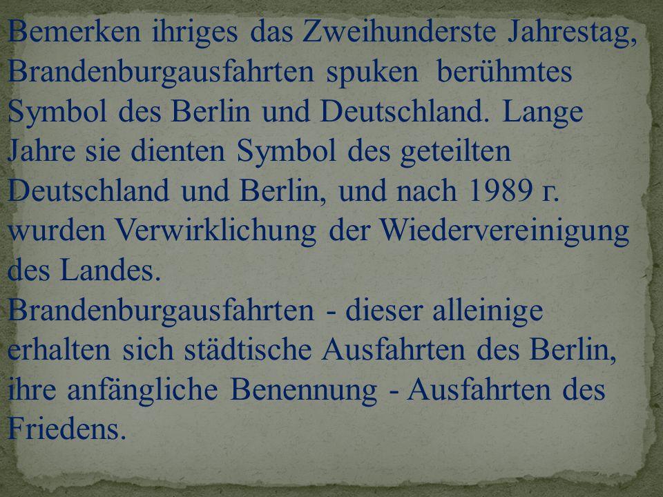 Bemerken ihriges das Zweihunderste Jahrestag, Brandenburgausfahrten spuken berühmtes Symbol des Berlin und Deutschland. Lange Jahre sie dienten Symbol