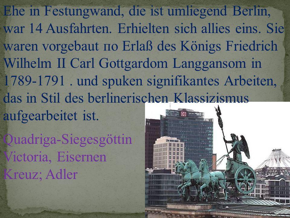 Ehe in Festungwand, die ist umliegend Berlin, war 14 Ausfahrten. Erhielten sich allies eins. Sie waren vorgebaut по Erlaß des Königs Friedrich Wilhelm