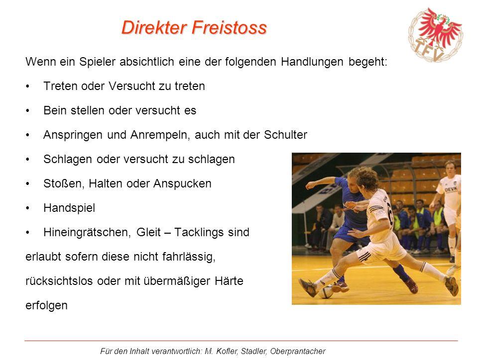 Für den Inhalt verantwortlich: M. Kofler, Stadler, Oberprantacher Technik: Ballannahme
