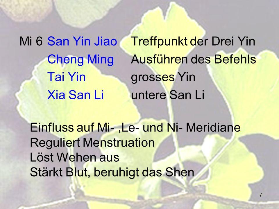 7 Mi 6San Yin JiaoTreffpunkt der Drei Yin Cheng MingAusführen des Befehls Tai Yingrosses Yin Xia San Liuntere San Li Einfluss auf Mi-,Le- und Ni- Meri