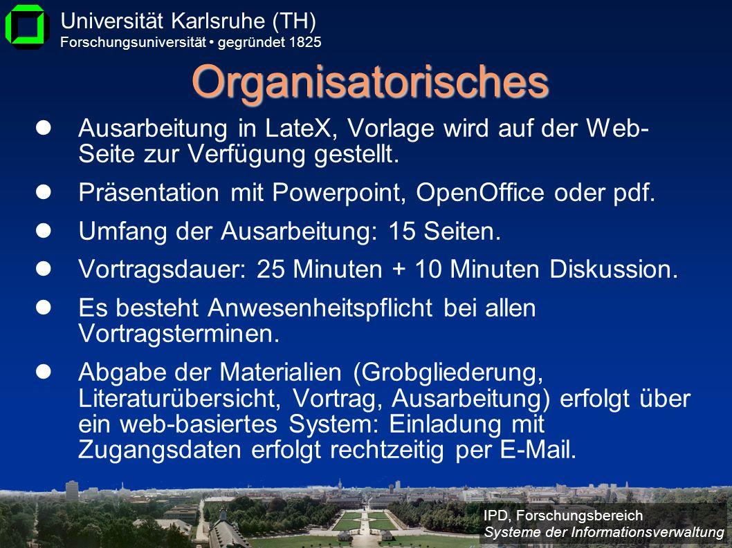 IPD, Forschungsbereich Systeme der Informationsverwaltung Universität Karlsruhe (TH) Forschungsuniversität gegründet 1825 Organisatorisches Ausarbeitu