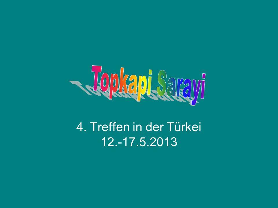 4. Treffen in der Türkei 12.-17.5.2013