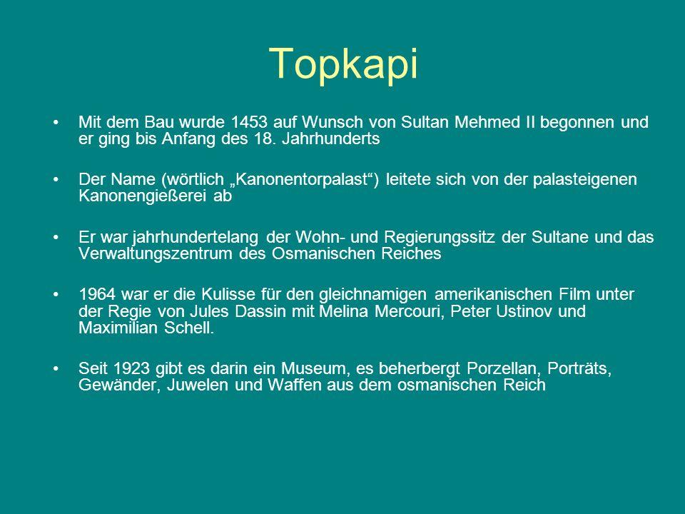 Topkapi Mit dem Bau wurde 1453 auf Wunsch von Sultan Mehmed II begonnen und er ging bis Anfang des 18. Jahrhunderts Der Name (wörtlich Kanonentorpalas