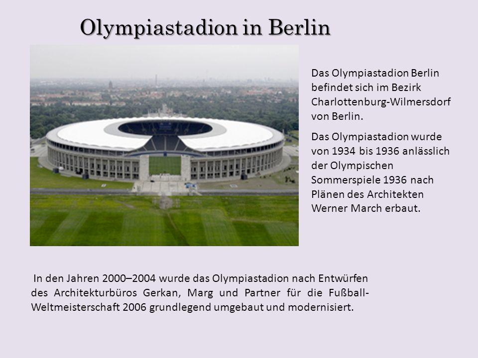 Olympiastadion in Berlin Das Olympiastadion Berlin befindet sich im Bezirk Charlottenburg-Wilmersdorf von Berlin. Das Olympiastadion wurde von 1934 bi