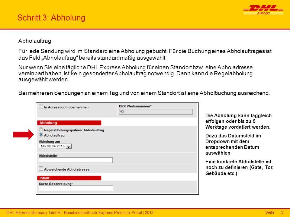 Seite DHL Express Germany GmbH | Benutzerhandbuch Express Premium Portal | 2013 6 Schritt 4: Sendungsdaten erfassen Für die vollständige Erfassung der Sendungsdaten sind der Sendungsinhalt, die Anzahl der Packstücke und die optionalen Zusatzservices zu erfassen Die Inhaltsbeschreibung erfolgt in Englisch.