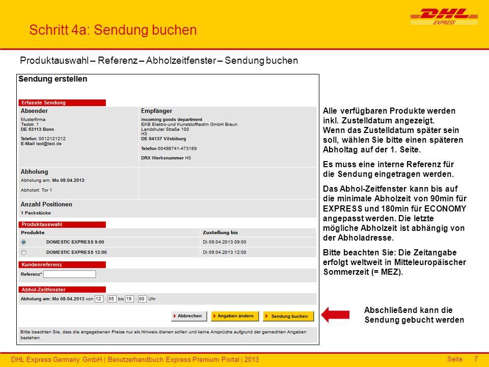 Seite DHL Express Germany GmbH | Benutzerhandbuch Express Premium Portal | 2013 7 Schritt 4a: Sendung buchen Produktauswahl – Referenz – Abholzeitfens