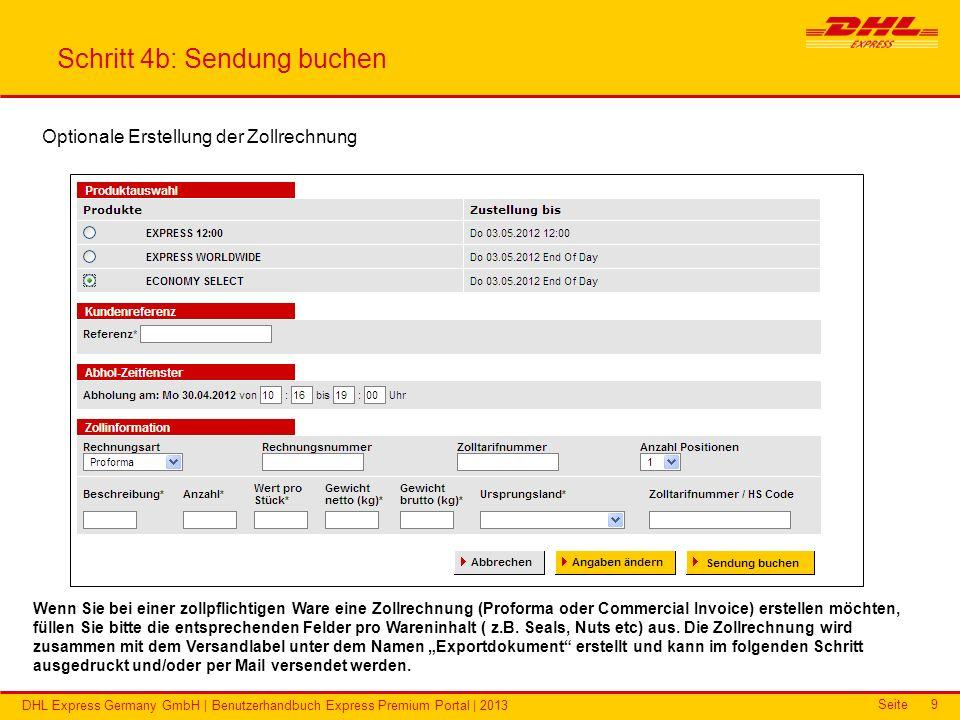 Seite DHL Express Germany GmbH | Benutzerhandbuch Express Premium Portal | 2013 10 Schritt 5: Versandlabel ausdrucken Nach Sendungsbuchung werden alle Details zur Sendung angezeigt.