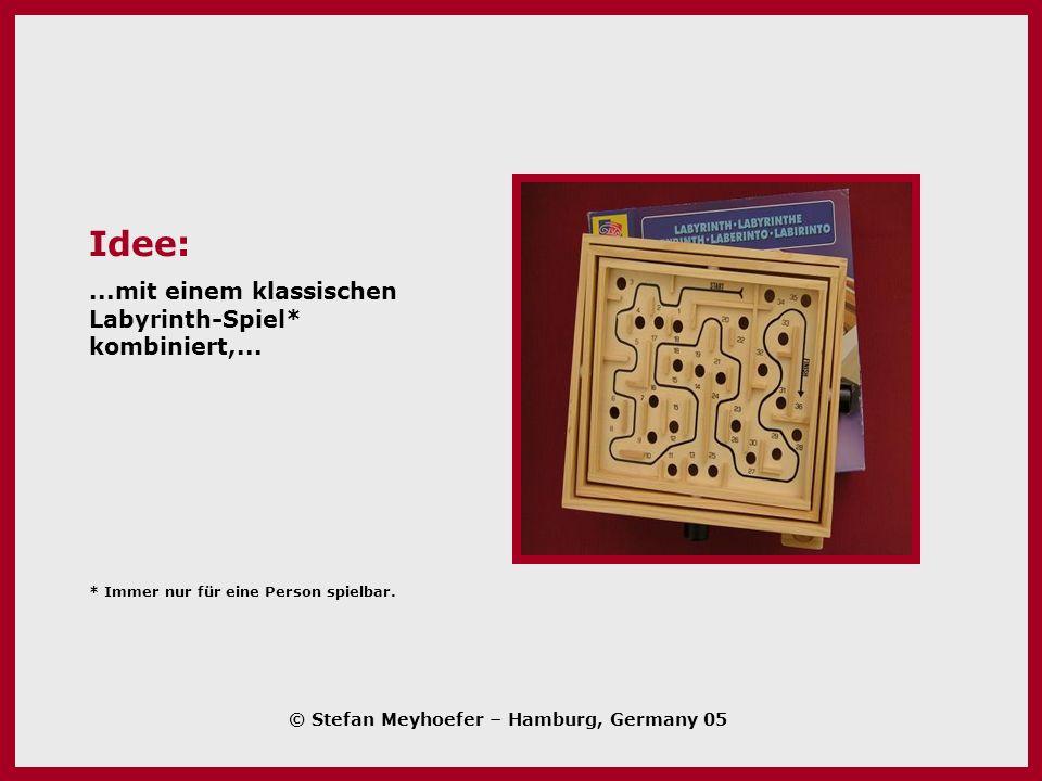 Idee:...mit einem klassischen Labyrinth-Spiel* kombiniert,...
