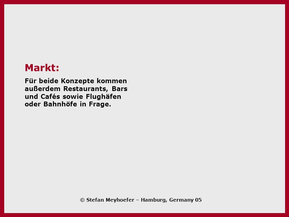 Markt: Für beide Konzepte kommen außerdem Restaurants, Bars und Cafés sowie Flughäfen oder Bahnhöfe in Frage.