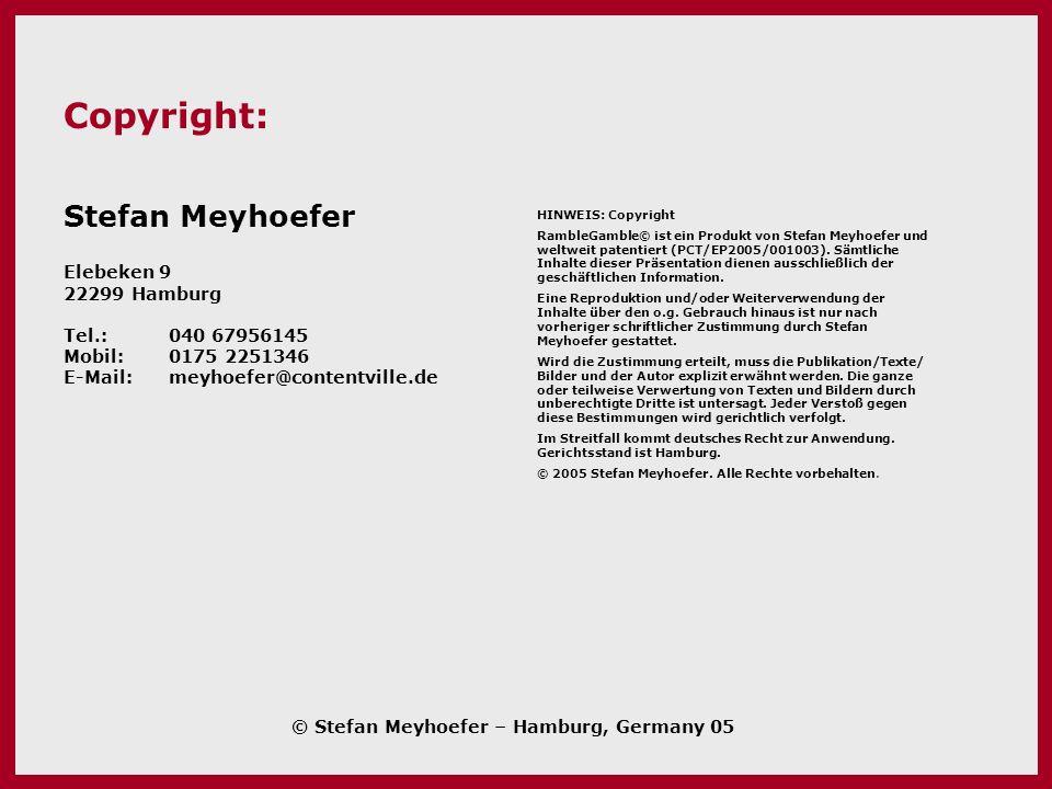 HINWEIS: Copyright RambleGamble© ist ein Produkt von Stefan Meyhoefer und weltweit patentiert (PCT/EP2005/001003).