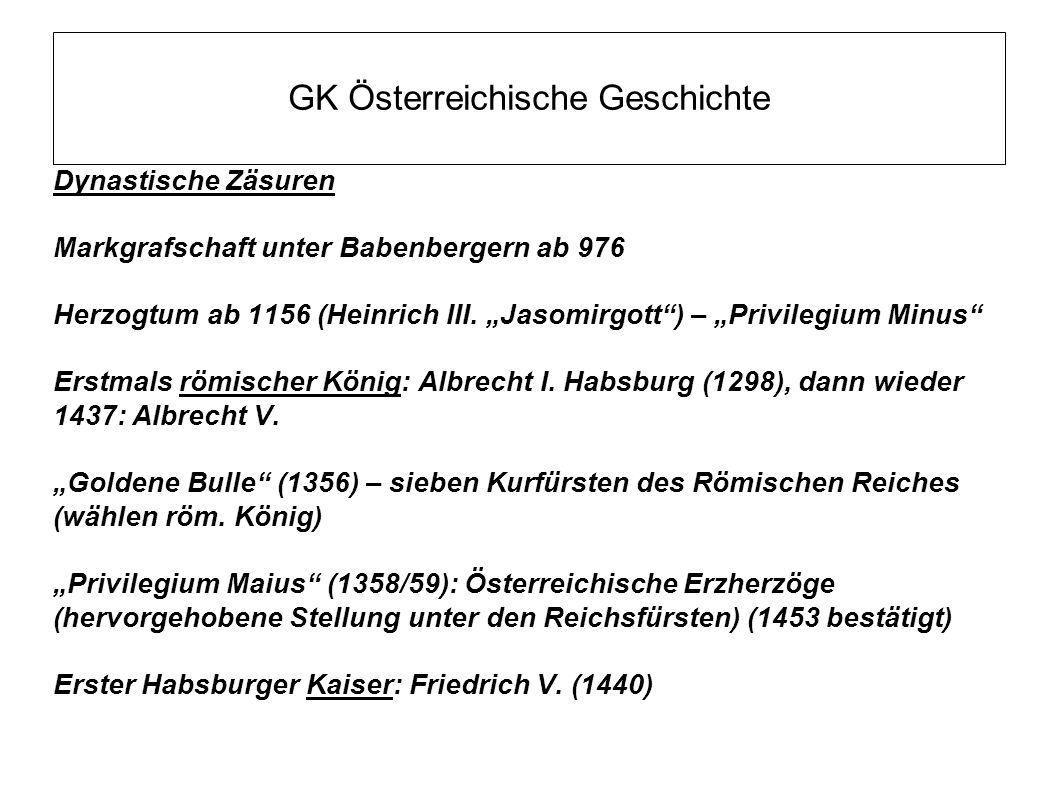GK Österreichische Geschichte Dynastische Zäsuren Markgrafschaft unter Babenbergern ab 976 Herzogtum ab 1156 (Heinrich III.