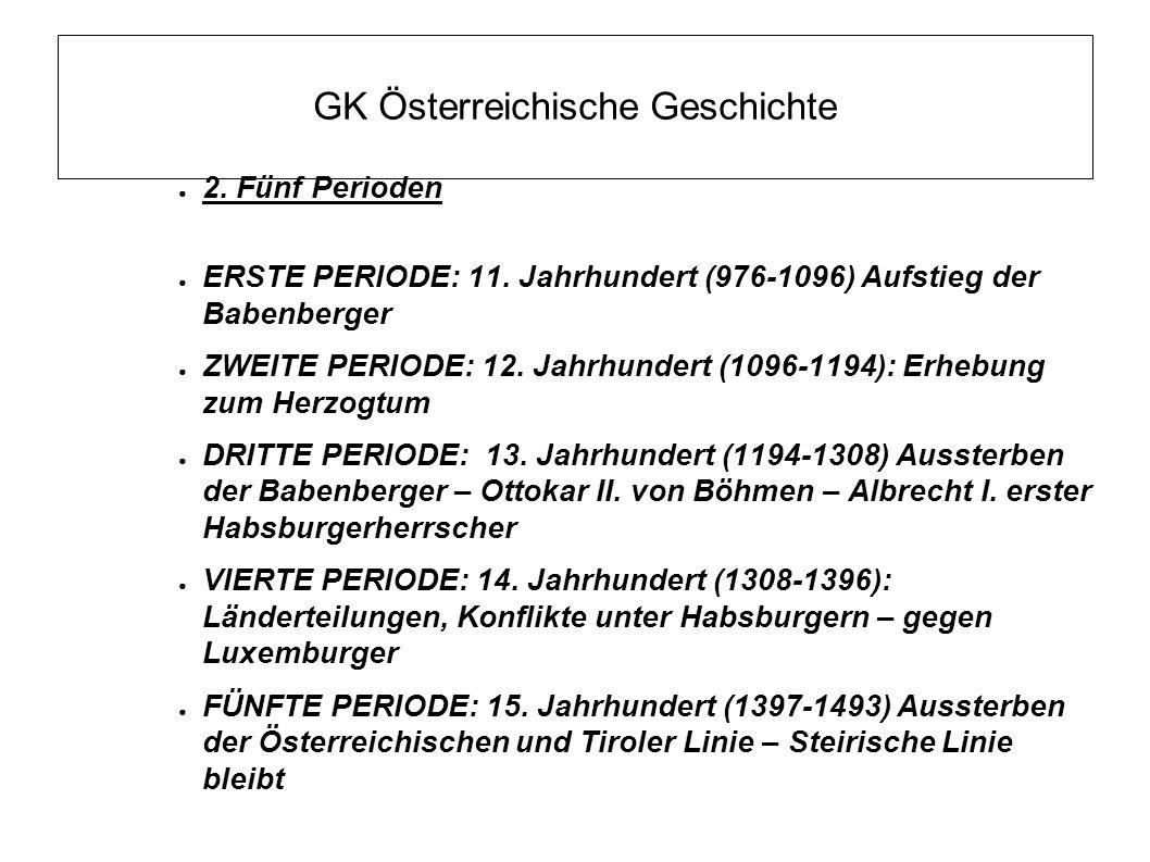 GK Österreichische Geschichte 2.Fünf Perioden ERSTE PERIODE: 11.