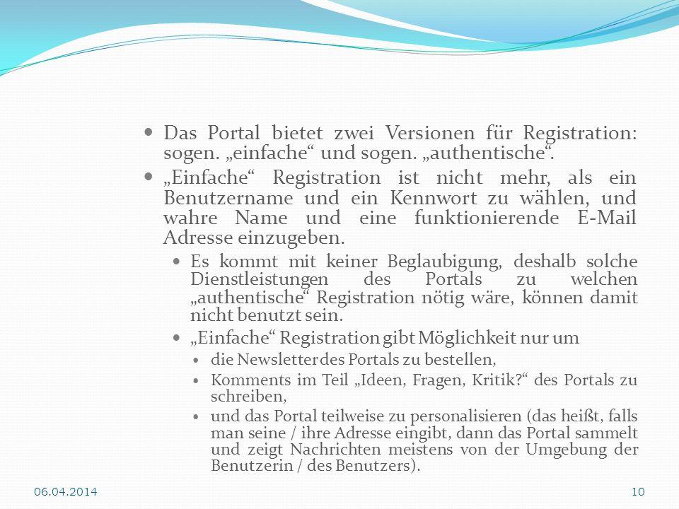 Das Portal bietet zwei Versionen für Registration: sogen. einfache und sogen. authentische. Einfache Registration ist nicht mehr, als ein Benutzername