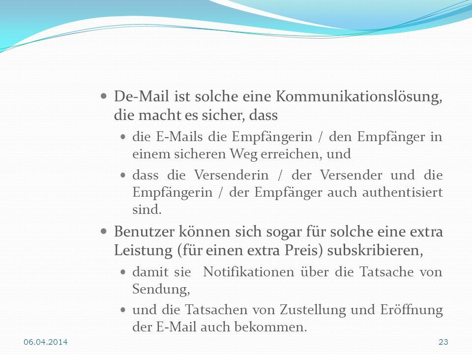 De-Mail ist solche eine Kommunikationslösung, die macht es sicher, dass die E-Mails die Empfängerin / den Empfänger in einem sicheren Weg erreichen, u