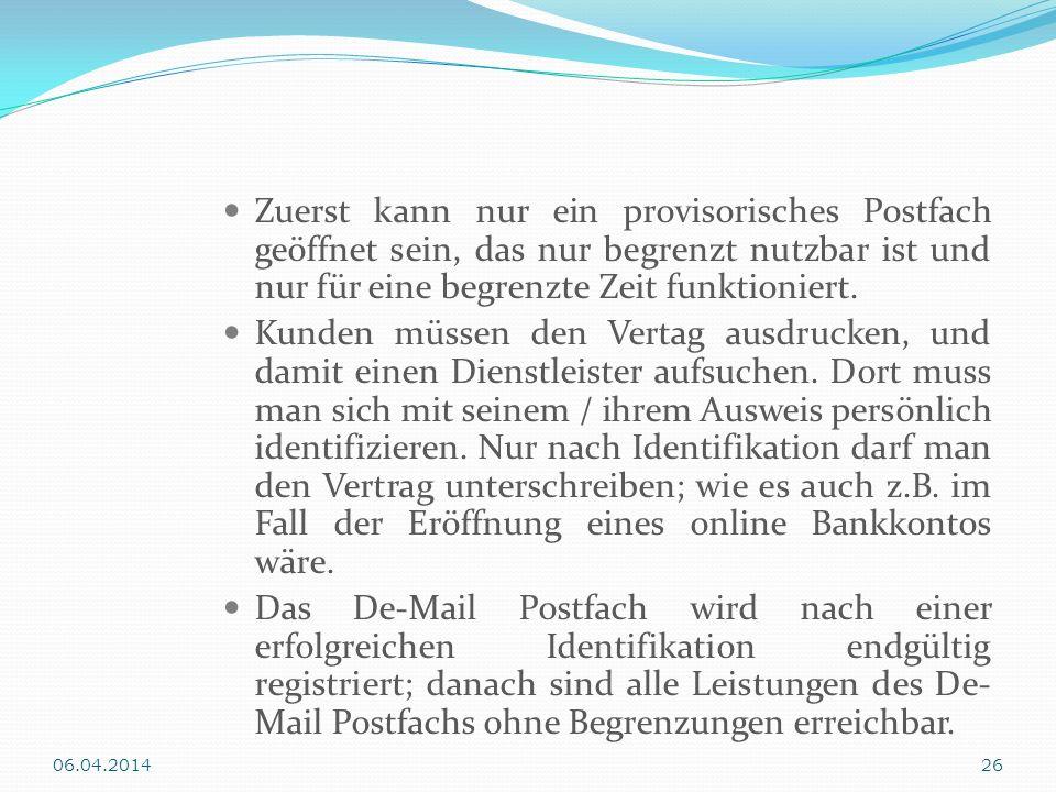 Zuerst kann nur ein provisorisches Postfach geöffnet sein, das nur begrenzt nutzbar ist und nur für eine begrenzte Zeit funktioniert. Kunden müssen de