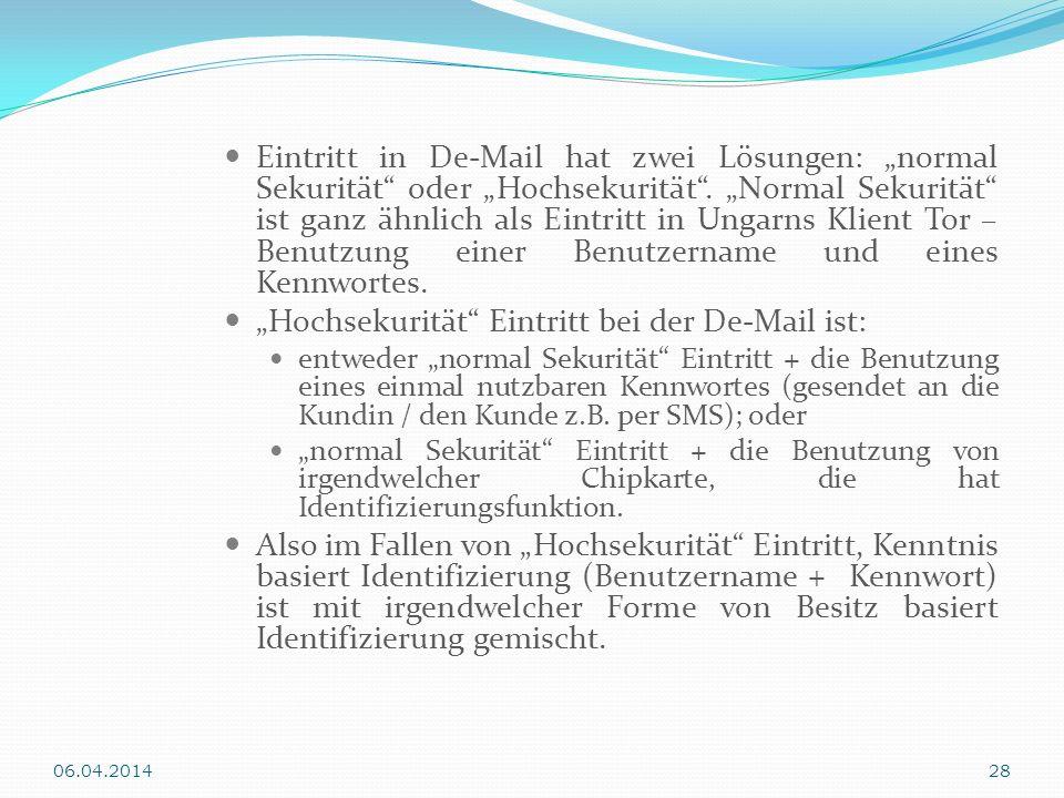 Eintritt in De-Mail hat zwei Lösungen: normal Sekurität oder Hochsekurität. Normal Sekurität ist ganz ähnlich als Eintritt in Ungarns Klient Tor – Ben