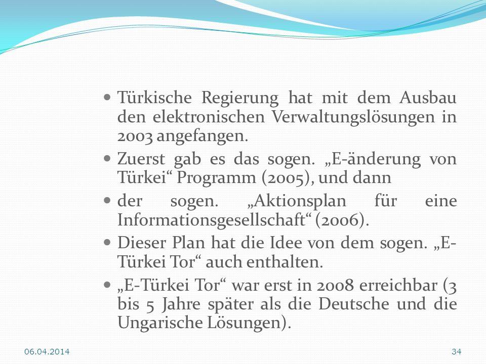 Türkische Regierung hat mit dem Ausbau den elektronischen Verwaltungslösungen in 2003 angefangen. Zuerst gab es das sogen. E-änderung von Türkei Progr